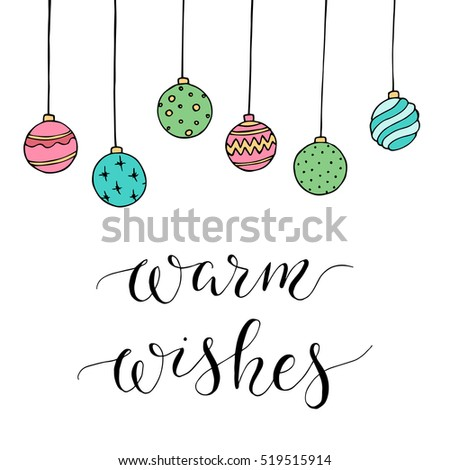 "Christmas card with decoration and letters ""Warm wishes"". Hand drawn illustration. Vector."