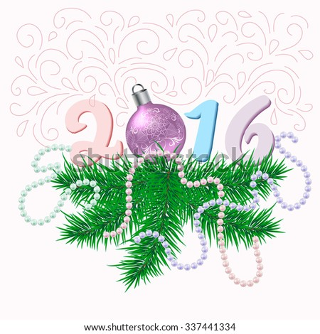 Christmas card with fir branches and ball. Digital 2016. Vector illustration - stock vector