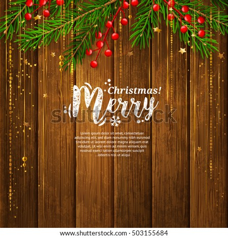 Christmas card with garland made from fir branches, red berries, gold vibrant lines. Wooden planks background. Vector.