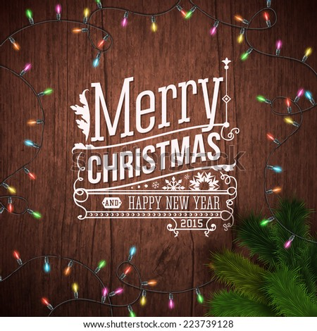 Christmas card with typography design. Wooden background, realistic garland and Christmas tree. Vector illustration. - stock vector