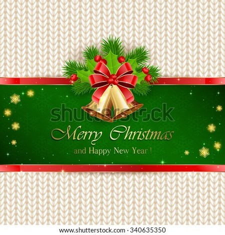 Christmas decorations with red bow, golden bells on green background, holly berry and fir tree branches on white knitted pattern, illustration. - stock vector