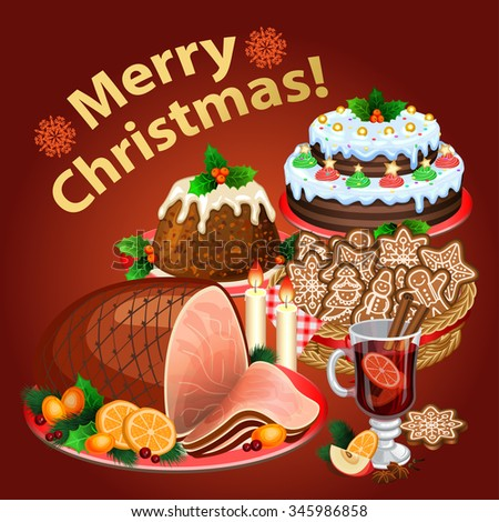 Christmas dinner, traditional christmas food and desserts, Christmas ham, Christmas pie, pudding, mulled wine. Vector illustration - stock vector