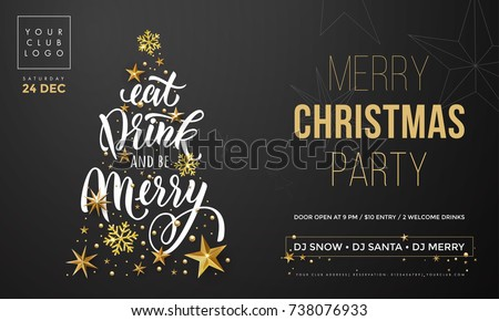 Christmas Eat, Drink and be Merry party invitation poster template. Vector golden Christmas tree and New Year gold glitter snowflakes decoration on premium black background and calligraphy text.