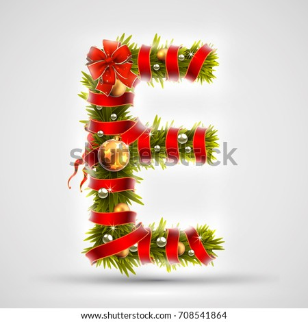 Christmas font. Letter E of Christmas tree branches, decorated with a red ribbon and golden balls. Highly realistic illustration