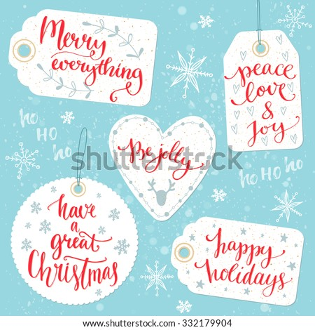 Christmas gift tags with calligraphy greetings: Merry everything, Peace, love and joy, Be jolly, Have a great Christmas, happy holidays. Vector design on cards with warm wishes, custom hand lettering. - stock vector