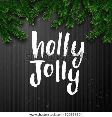 Christmas greeting card . Happy new year. Xmas vector background. Hand drawn calligraphy. concept handwritten Holly Jolly