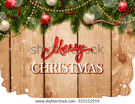 Christmas greeting card with fir branches decorated with ribbons, red and gold balls and berries. Wood texture background. Vector illustration.  - stock vector