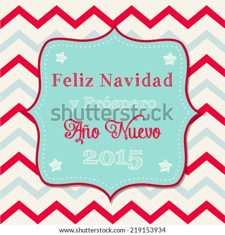 """Christmas greeting card with text """"May your days be merry and bright"""" in spanish on background with chevron pattern, vector illustration, eps 10  - stock vector"""