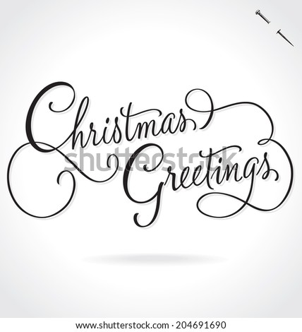 CHRISTMAS GREETINGS hand lettering -- custom handmade calligraphy, vector (eps8) - stock vector