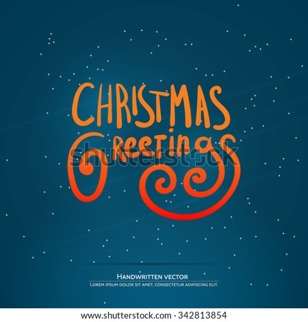 Christmas Greetings lettering. Handwritten vector calligraphy.  Handwritten vector calligraphy over blue background with snowflakes. - stock vector