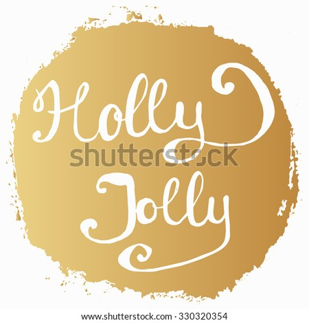 Christmas Holly Jolly Hand Crafted Inspirational Quote Poster. Motivation Quote, Vector Background in Retro Vintage Style, use for greeting cards, web templates, invitation. - stock vector