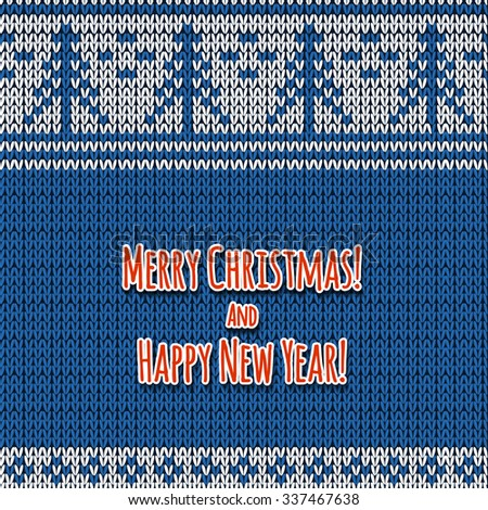 Christmas knitted background with greetings. Vector illustration.