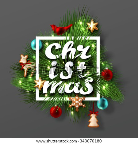 """Christmas Label Made of Pine Branches and Decorated with Colored Baubles, Stars and Cookies with Cutout Paper word """"Christmas"""". Vector Illustration. - stock vector"""