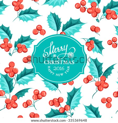 Christmas mistletoe holiday card with text. Happy new year 2016.  Christmas flower frame. Greeting elegant card with Christmas decoration of mistletoe leaves and text frame. Vector illustration. - stock vector