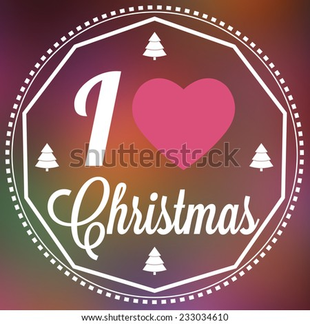 Christmas poster with I LOVE CHRISTMAS inscription on colorful background / Typographic vector illustration - stock vector