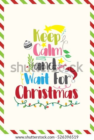 Christmas Quote. Keep Calm And Wait For Christmas.
