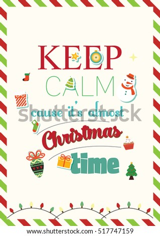 Christmas Quote. Keep Calm Cause Itu0027s Almost Christmas Time.