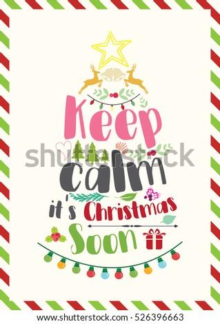 Christmas Quote. Keep Calm, Itu0027s Christmas Soon.