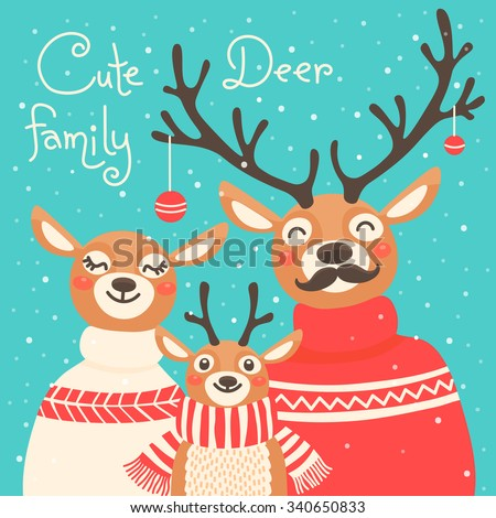 Christmas reindeer family. Cute card with deer is dressed in sweaters and scarf. Vector illustration.