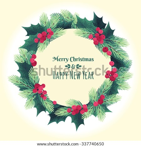 Christmas round template with fir branches, holly leaves and berries. Retro vector illustration. Place for your text. Design for invitation, card, poster, flyer - stock vector