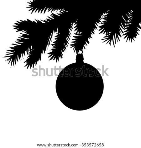 Christmas tree branch with ball, black silhouette. Pine, fir, spruce, isolated on white background - stock vector