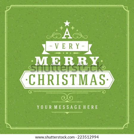 Christmas tree typography from text and ornament decoration. Merry Christmas holidays wish greeting card design and vintage background. Happy new year message. Vector illustration Eps 10.