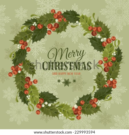 Christmas vintage background with holly berry and mistletoe wreath. Vector illustration. - stock vector