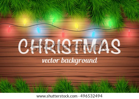 Christmas wooden background with Garland Lights Decorations and spruce fir tree. Top view. Winter Holiday xmas mockup and backdrop. Vector Illustration.