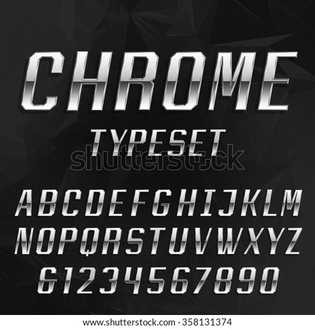 Chrome Alphabet Vector Font. Type letters and numbers. Metal effect letters on the dark geometric background. Vector typeface for headlines, posters etc. - stock vector
