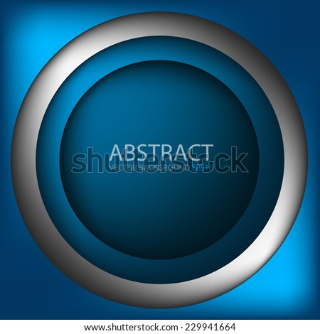 Circle blue background with silver ring and space overlap layer paper for text and message artwork design , vector - stock vector