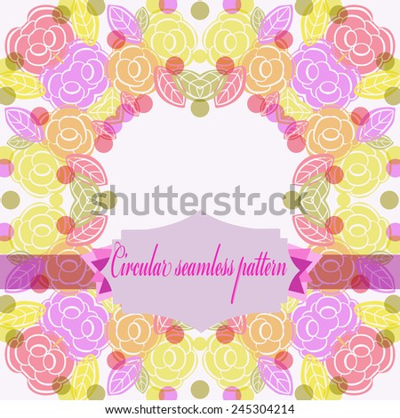 Circular  seamless  pattern of colored floral motif,rose flowers, label on a white   background. Hand drawn.