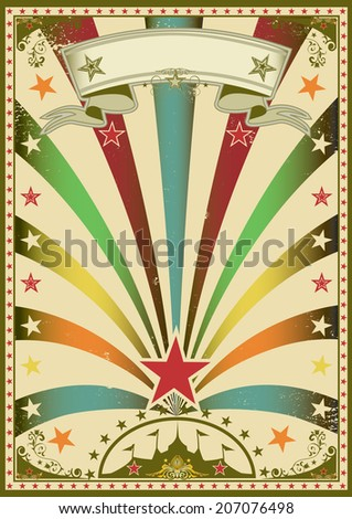 Circus color. A grunge multicolor vintage poster with a circus tent for your advertising. - stock vector
