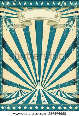 Circus grunge blue poster. A vintage circus background with sunbeams for your entertainment - stock vector