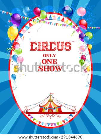 Circus poster with balloons for advertising, leaflet, cards, invitation and so on. Copy space. - stock vector