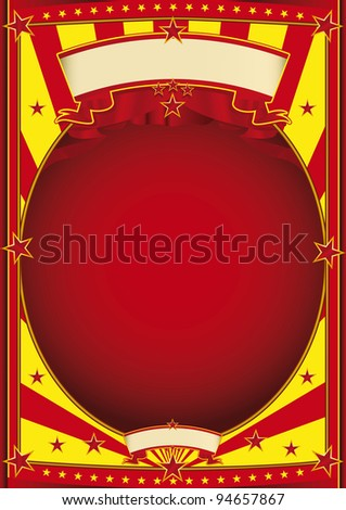 circus red and yellow poster. A poster with a large frame for your message.