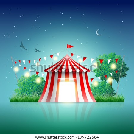 Circus tent in night landscape. Elements are layered separately in vector file.  - stock vector