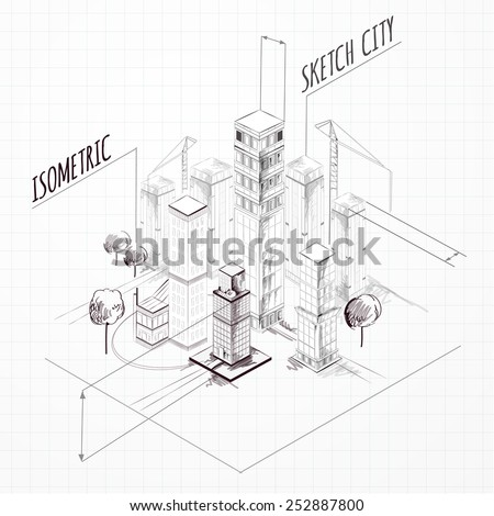 City construction sketch isometric concept with skyscrapers and cranes vector illustration - stock vector