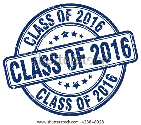 class of 2016 blue grunge round vintage rubber stamp.class of 2016 stamp.class of 2016 round stamp.class of 2016 grunge stamp.class of 2016.class of 2016 vintage stamp.