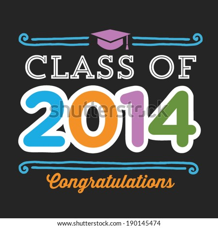 Graduating Class Of 2014 Backgrounds Class of 2014 Congratulations