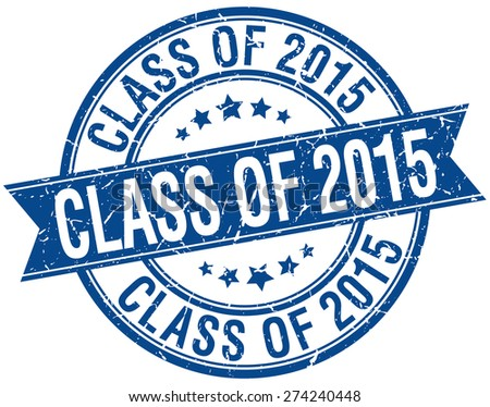 class of 2015 grunge retro blue isolated ribbon stamp - stock vector