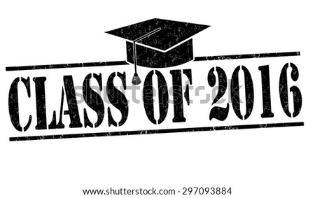 Class of 2016 grunge rubber stamp on white, vector illustration - stock vector