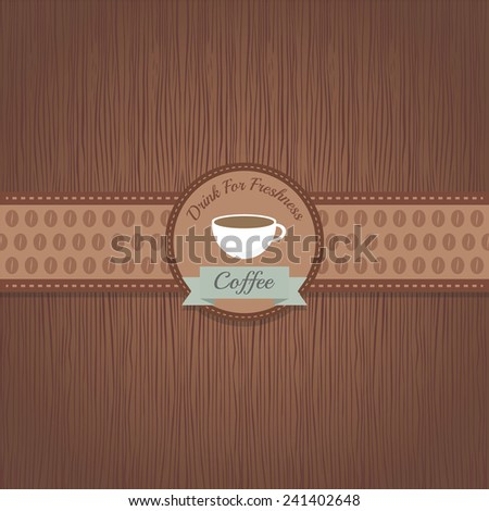 classic coffee label on wood pattern - stock vector