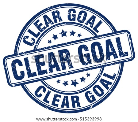 clear goal stamp.  blue round clear goal grunge vintage stamp. clear goal