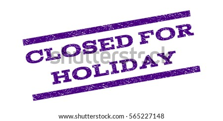 Closed Holidays Watermark Stamp Text Tag Stock Vector 514594393 ...