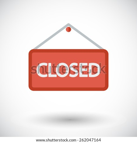 Closed Sign. Single flat icon on white background. Vector illustration. - stock vector