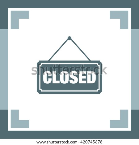 Closed Sign vector icon