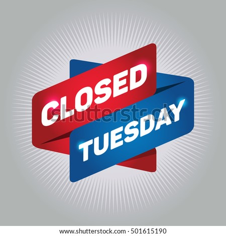 CLOSED TUESDAY arrow tag sign.