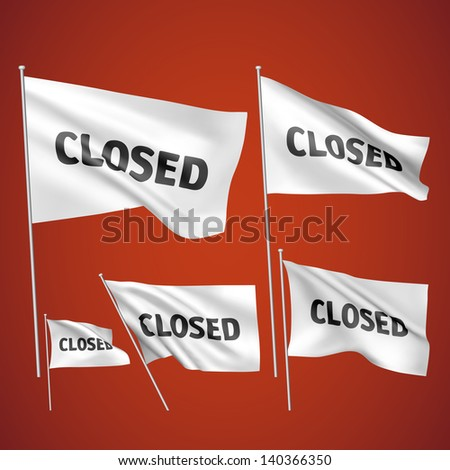 Closed - white vector flags. A set of wavy 3D flags created using gradient meshes. EPS 8 vector - stock vector