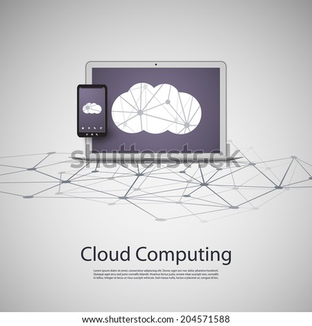 Cloud Computing and Networks Concept with Laptop Computer and Smartphone. Eps 10 Stock Vector Illustration - stock vector