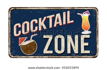 Cocktail zone vintage rusty metal sign on a white background, vector illustration - stock vector